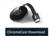 Chromecast Download